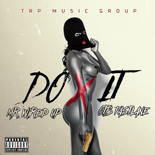 Do It by Mr. Wired Up