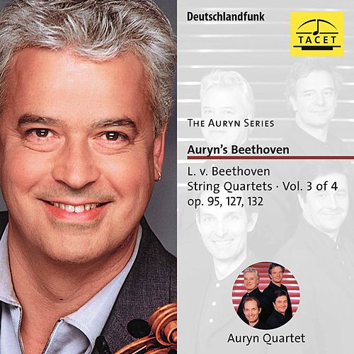 The Auryn Series: Beethoven String Quartets, Vol. 3 von Auryn-Quartet