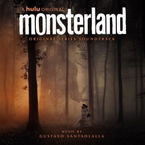Monsterland (Original Series Soundtrack) by Gustavo Santaolalla