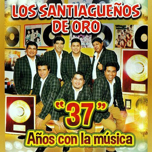 37 Años Con La Música de Los Santiagueños De Oro