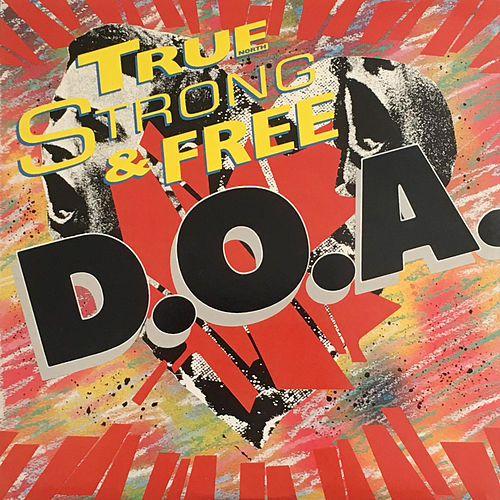 True (North) Strong & Free by D.O.A.