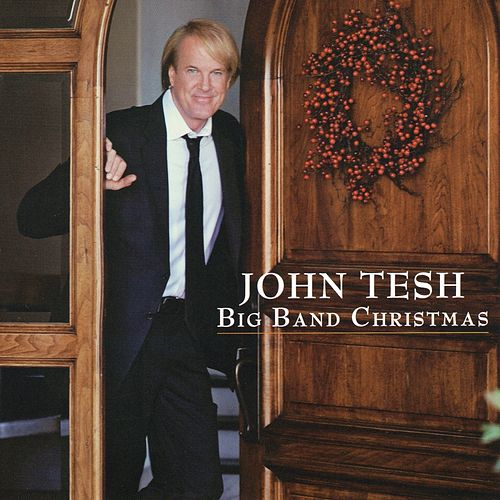 Big Band Christmas by John Tesh