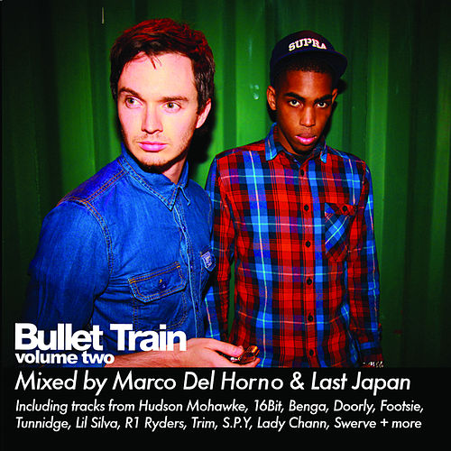 Bullet Train Volume Two Mixed By Marco Del Horno & Last Japan by Various Artists