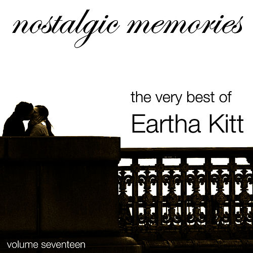 Nostalgic Memories-The Very Best of Eartha Kitt-Vol. 17 von Eartha Kitt