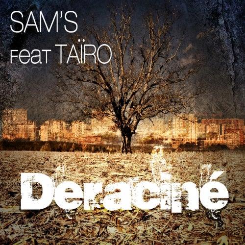 Déraciné by Sams