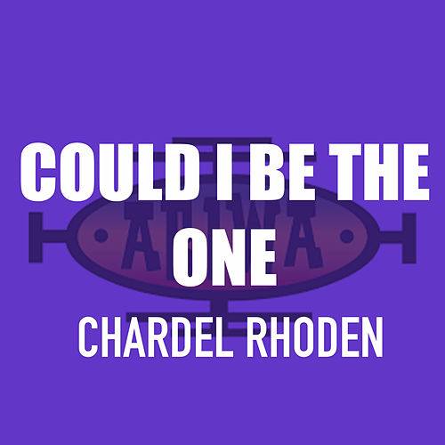 Could I Be the One by Chardel Rhoden
