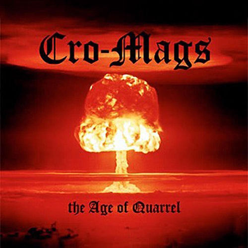 The Age of Quarrel by Cro-Mags