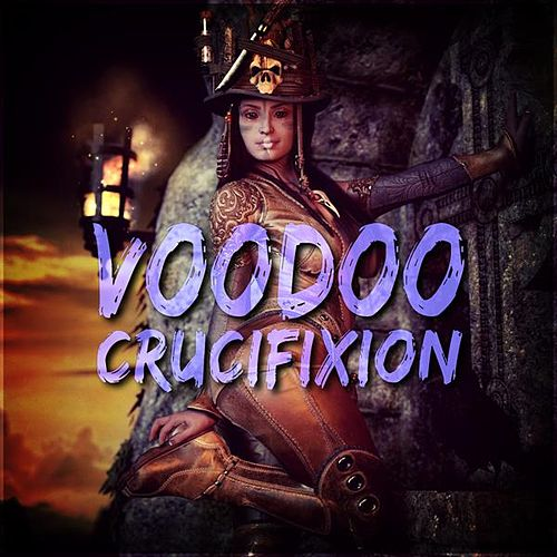 Voodoo Crucifixion by Various Artists