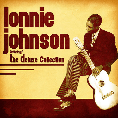 Anthology: The Deluxe Collection (Remastered) by Lonnie Johnson