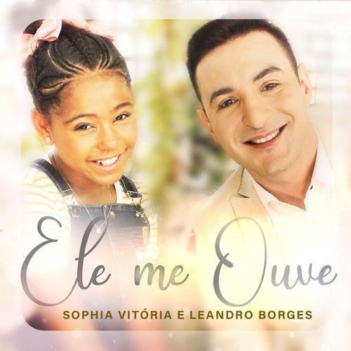 Ele Me Ouve by Sophia Vitória
