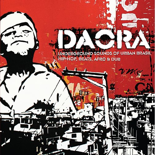 Daora: Underground Sounds of Urban Brasil- Hip-Hop, Beats, Afro & Dub by Various Artists