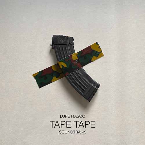 TAPE TAPE by Lupe Fiasco