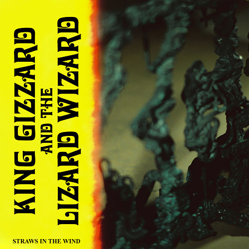 Straws In The Wind by King Gizzard & The Lizard Wizard