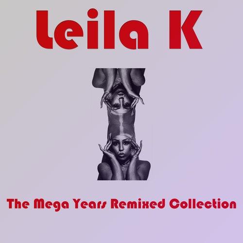 The Mega Years (Remixed) Collection de Leila K