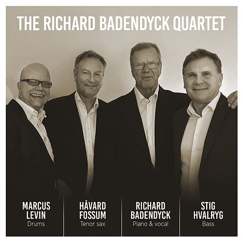 The Richard Badendyck Quartet von Richard Badendyck