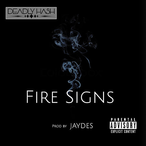 Fire Signs by Deadly Hash