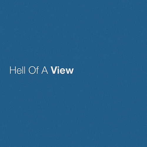 Hell Of A View by Eric Church