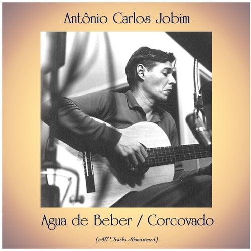 Agua de Beber / Corcovado (All Tracks Remastered) von Antônio Carlos Jobim (Tom Jobim)