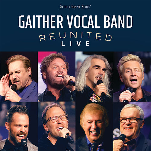 Reunited Live by Gaither Vocal Band