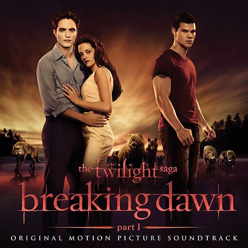 The Twilight Saga: Breaking Dawn - Part 1 (Original Motion Picture Soundtrack) by Various Artists
