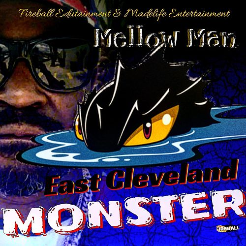 East Cleveland Monster by Mellow Man