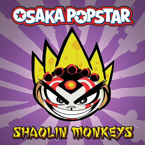 Shaolin Monkeys by Osaka Popstar