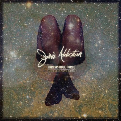 Irresistible Force (Mindless Faith Remix) von Jane's Addiction