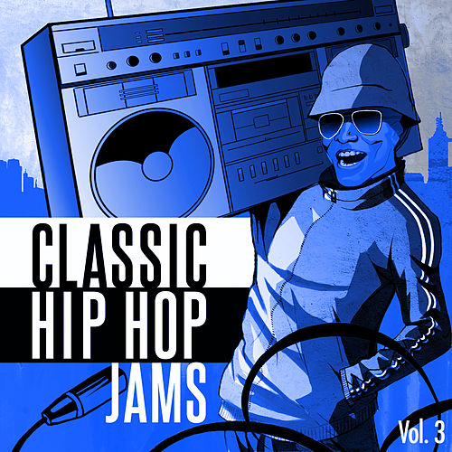 Classic Hip Hop Jams, Vol. 3 by Various Artists