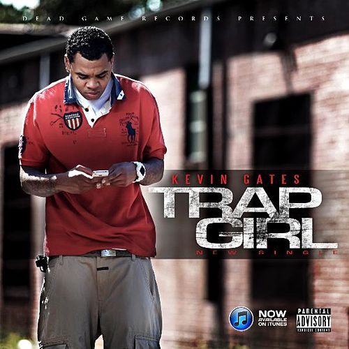 Trap Girl by Kevin Gates : Napster