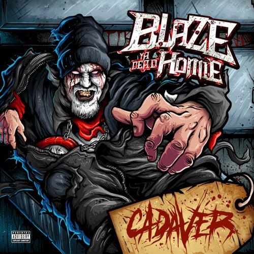 Cadaver by Blaze Ya Dead Homie