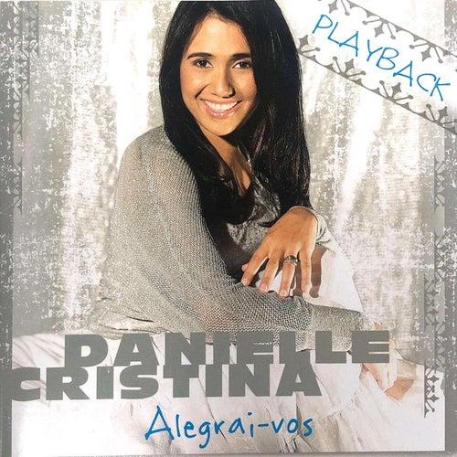 Alegrai-Vos (Playback) de Danielle Cristina