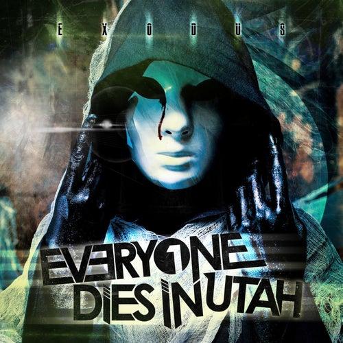 Exodus by Everyone Dies In Utah