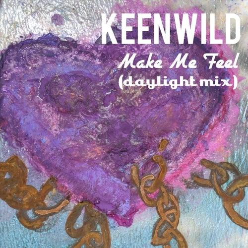 Make Me Feel (Daylight Mix) de Keenwild