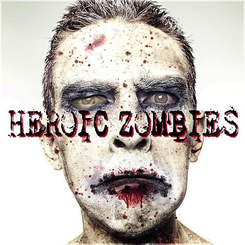 Heroic Zombies by Various Artists