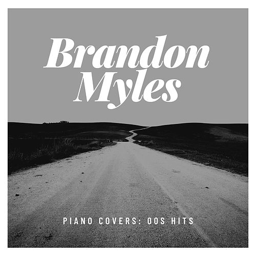 Piano Covers: 00s Hits von Brandon Myles