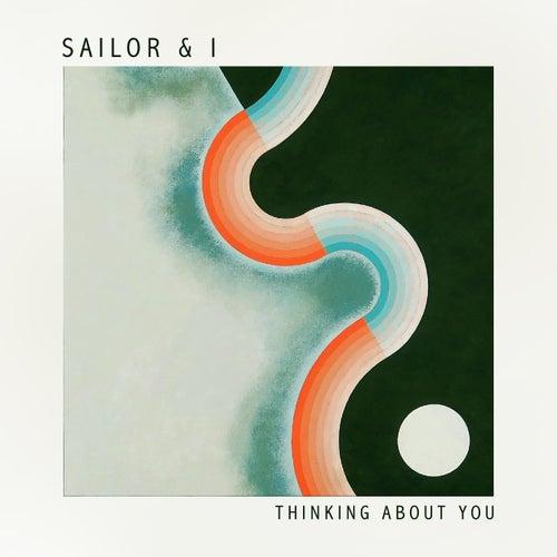 Thinking About You von Sailor & I