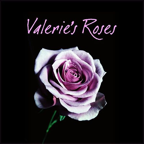Valerie's Roses by Various Artists