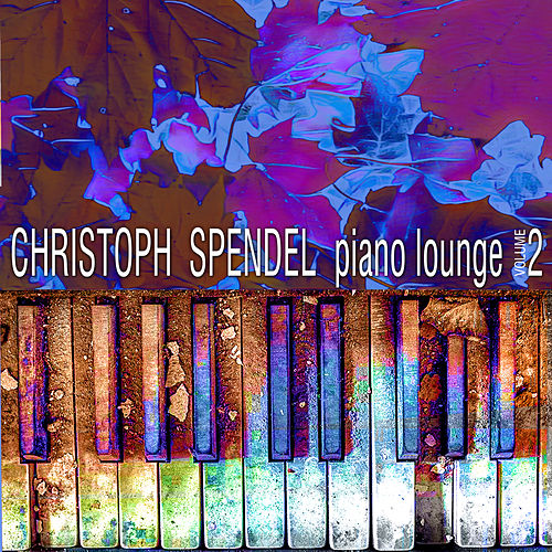 Piano Lounge Volume 2 von Christoph Spendel