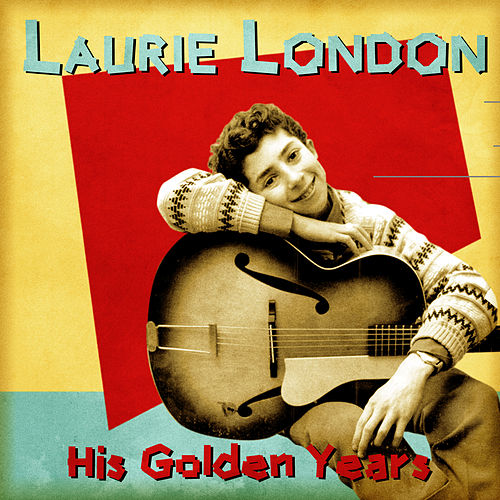 His Golden Years (Remastered) by Laurie London