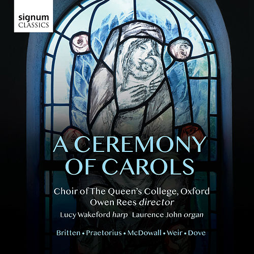 A Ceremony of Carols: II. Wolcum Yole! by The Choir of the Queens College Oxford