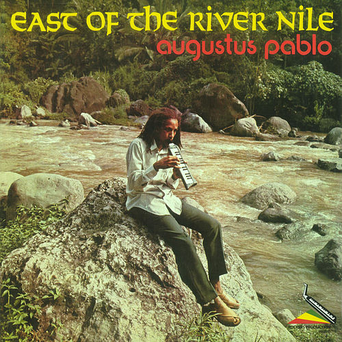 East of the River Nile von Augustus Pablo