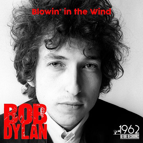 Blowin' in the Wind by Bob Dylan