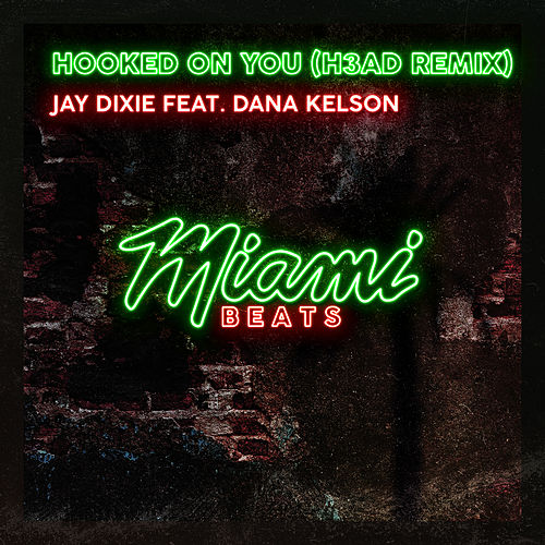 Hooked On You (H3AD Remix) by Jay Dixie