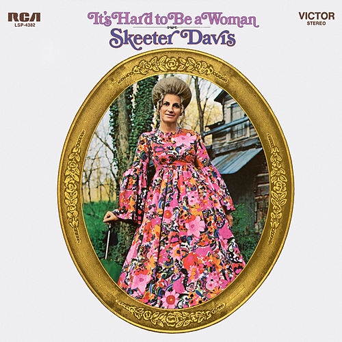 It's Hard to be a Woman von Skeeter Davis