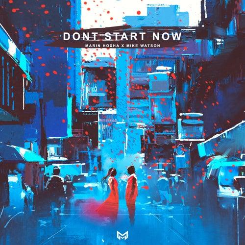 Don't Start Now von Marin Hoxha