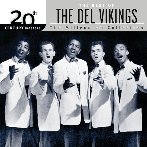 The Best of... 20th Century Masters The Millennium Collection by The Del-Vikings