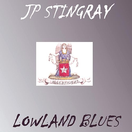 Lowland Blues by JP Stingray