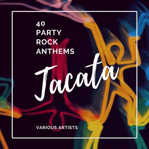 Tacata (40 Party Rock Anthems) von Various Artists