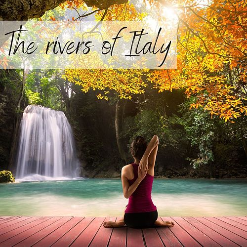 The Rivers Of Italy ( Chillout Lounge 2020) by Banana Bar