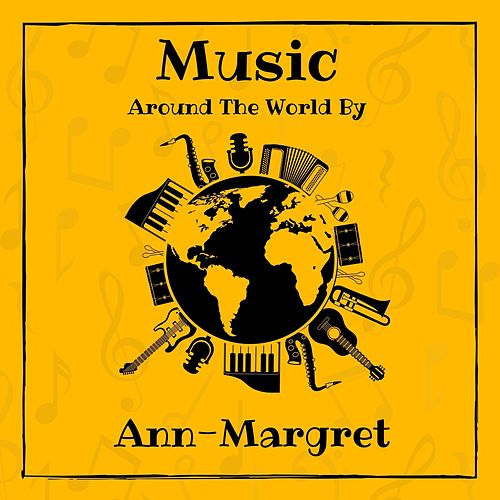 Music Around the World by Ann-Margret de Ann-Margret